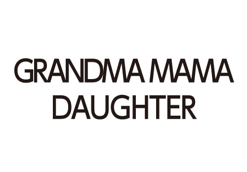 GRANDMA MAMA DAUGHTER