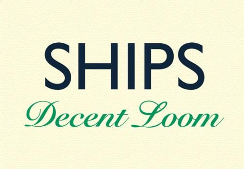SHIPS Decent Loom